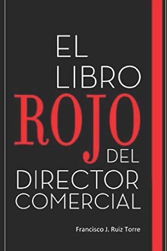 El libro rojo del director comercial: 33 pasos para el perfeccionamiento comercial de las empresas: 1 (Ventas)