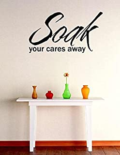 Design with Vinyl RE 1 C 2024 Soak Your Cares Away Quote Vinyl Wall Decal Sticker, 12 x 18