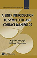 A Brief Introduction to Symplectic and Contact Manifolds (Nankai Tracts in Mathematics)