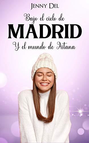 Bajo el cielo de Madrid y el mundo de Aitana de Jenny Del