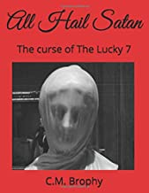 All Hail Satan: The curse of The Lucky 7 (Brophy's kick-ass Scripts for live theatre)