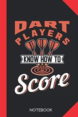 Dart Players know how to Score: Darts Notebook Journal - 120 dotted dot grid pages - 6x9 inch format - without margins