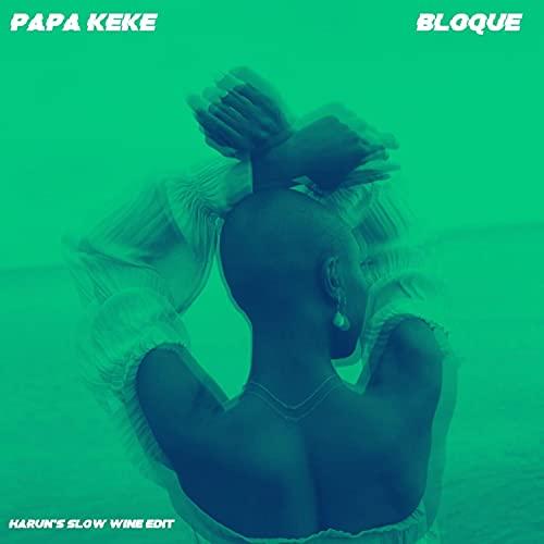 Papa Keke - Bloqué (Harun's Slow Wine Edit) (Harun's Slow Wine Edit) (Harun's Slow Wine Edit)