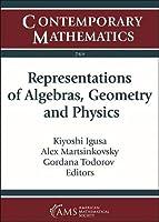 Representations of Algebras, Geometry and Physics (Contemporary Mathematics)
