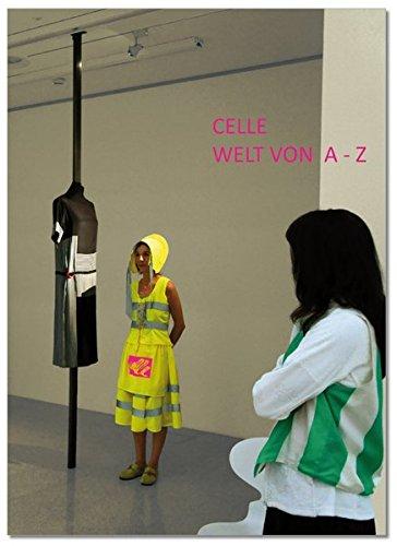 CELLE: Welt von A-Z