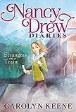 Strangers on a Train (Volume 2) (Nancy Drew Diaries, Band 2)