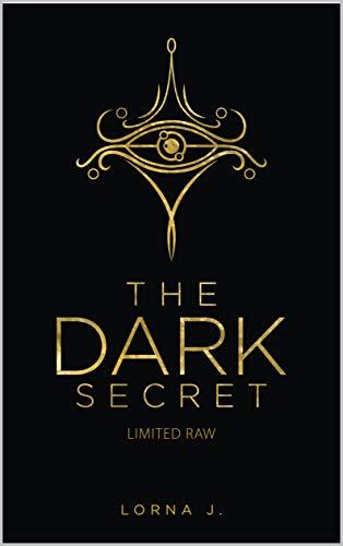 The Dark Secret: Limited Raw