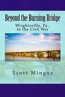 Beyond the Burning Bridge: Wrightsville, Pa., in the Civil War