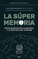 La Súper Memoria: 3 Libros sobre la Memoria en 1: Memoria Fotográfica, Entrenamiento De La Memoria y Mejora De La Memoria - Cómo Incrementar la Memoria y la Potencia del Cerebro (Upgrade Yourself)