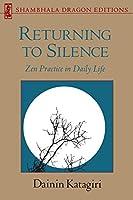 Returning to Silence: Zen Practice in Daily Life (Shambhala Dragon Editions)