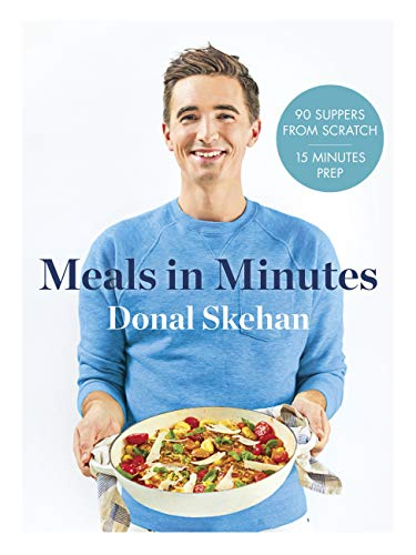 Donal's Meals in Minutes: 90 suppers from scratch/15 minutes prep (English Edition)