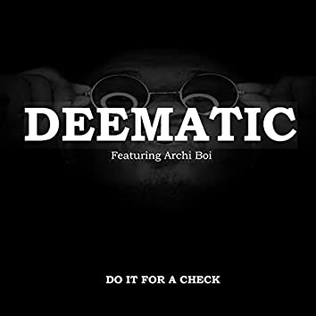 Do It for a Check (feat. Archi Boi)