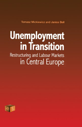 Unemployment in Transition: Restructuring and Labour Markets in Central Europe (Economies in Transition to the Market)