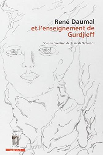 René Daumal et l'enseignement de Gurdjieff : Etudes, correspondances et documents inédits