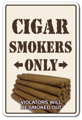 "CIGAR SMOKERS ONLY Sign room shop humidor Cuban cutter lighter bar smoke lover | Indoor/Outdoor | 12"" Tall Plastic Sign"