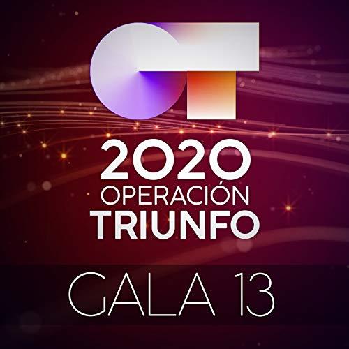 OT Gala 13 (Operación Triunfo 2020) [Explicit]