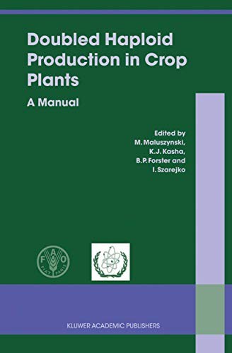 Doubled Haploid Production in Crop Plants: A Manual