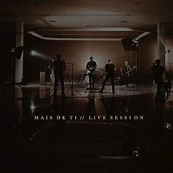 Mais de Ti (Live Session)
