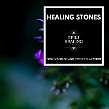 Healing Stones - Body Massage And Inner Relaxation