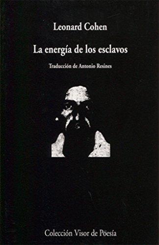 La energía de los esclavos: 50 (Visor de Poesía)