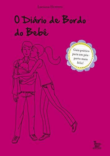 O Diário de Bordo do Bebê: um guia prático para um pós-parto...