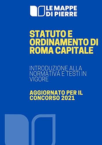 Statuto e Ordinamento di Roma Capitale: Introduzione alla normativa e testi in vigore