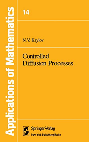Controlled Diffusion Processes (Stochastic Modelling and Applied Probability (14))