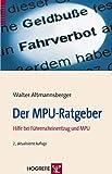 Der MPU-Ratgeber: Hilfe bei Führerscheinentzug und MPU