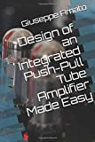 Design of an Integrated Push-Pull Tube Amplifier Made Easy