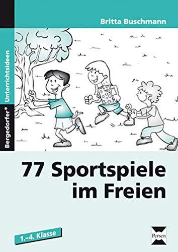Image of 77 Sportspiele im Freien: 1. bis 4. Klasse