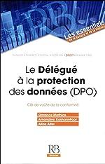 Le Délégué à la protection des données (DPO) - Clé de voûte de la conformité de Garance Mathias