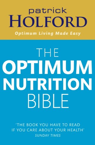 The Optimum Nutrition Bible: The Book You Have To Read If Your Care About Your Health (English Edition)