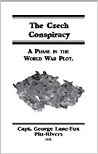 The Czech Conspiracy: A Phase in the World-War Plot