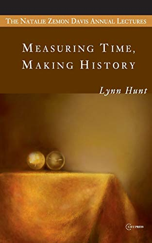 Measuring Time, Making History (Natalie Zemon Davis Annual Lecture Series at Central European University)