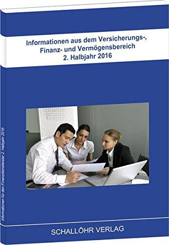 Informationen aus dem Versicherungs-, Finanz- und Vermögensbereich 2. Halbjahr 2016