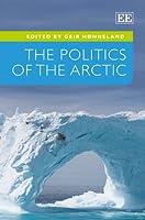 The Politics of the Arctic (Elgar Mini Series)