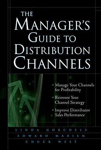 Compare Textbook Prices for The Manager's Guide to Distribution Channels 1 Edition ISBN 9780071428682 by Gorchels, Linda,Marien, Edward,West, Chuck