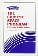 The Chinese Space Program: A Mystery Within a Maze