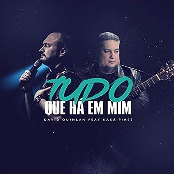 Tudo Que Há em Mim (feat. Kaka Pires) [Studio]