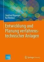 Entwicklung und Planung verfahrenstechnischer Anlagen (VDI-Buch)