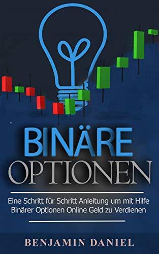 Binäre Optionen: Eine Schritt Für Schritt Anleitung Um Mithilfe Binärer Optionen Online Geld Zu Verdienen