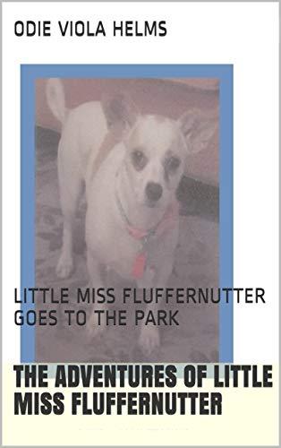 THE ADVENTURES OF LITTLE MISS FLUFFERNUTTER: LITTLE MISS FLUFFERNUTTER GOES TO THE...