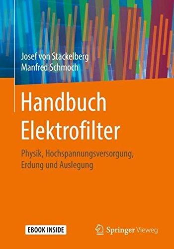 Handbuch Elektrofilter: Physik, Hochspannungsversorgung, Erdung und Auslegung