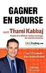 Gagner en bourse avec Thami Kabbaj par Kabbaj