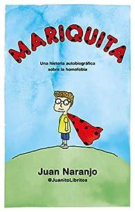 Mariquita: Una historia autobiográfica sobre la homofobia par Juan Naranjo @JuanitoLibritos