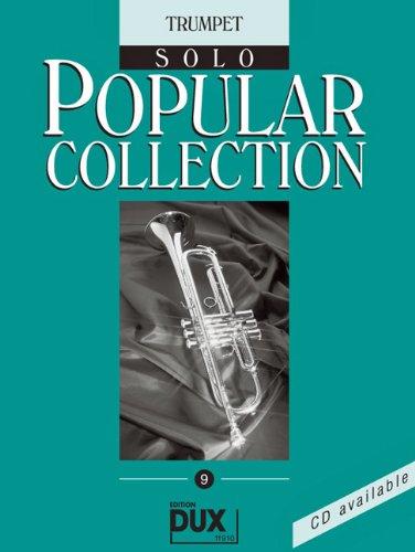 Popular Collection Band 9 für Trompete solo mit Bleistift -- 16 weltbekannte populäre Melodien aus Pop und Filmmusik u.a. mit WE ARE THE CHAMPIONS und SINGIN' IN THE RAIN in klangvollen mittelschweren Arrangements (Noten/sheet music)