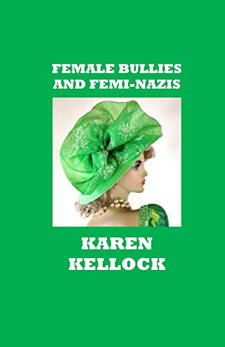 FEMALE BULLIES AND FEMI-NAZIS