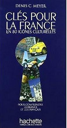 Cls pour la France en 80 icnes culturelles by Dennis C. Meyer(2010-02-03)