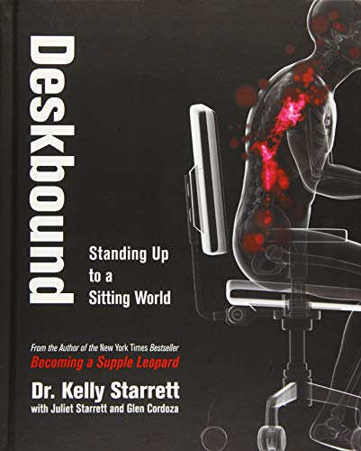 Deskbound (Standing Up to a Sitting World)