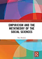 Empiricism and the Metatheory of the Social Sciences (Routledge Studies in Critical Realism)